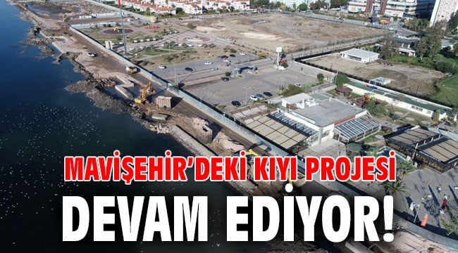Mavişehir'deki kıyı projesi devam ediyor!