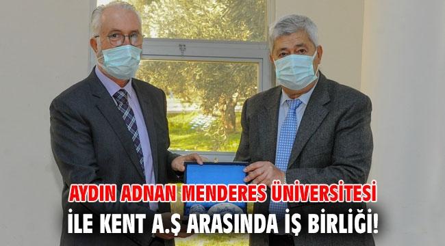 Aydın Adnan Menderes Üniversitesi ile Kent A.Ş arasında iş birliği!