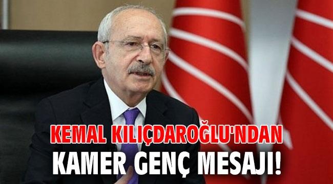 Kemal Kılıçdaroğlu'ndan Kamer Genç mesajı!