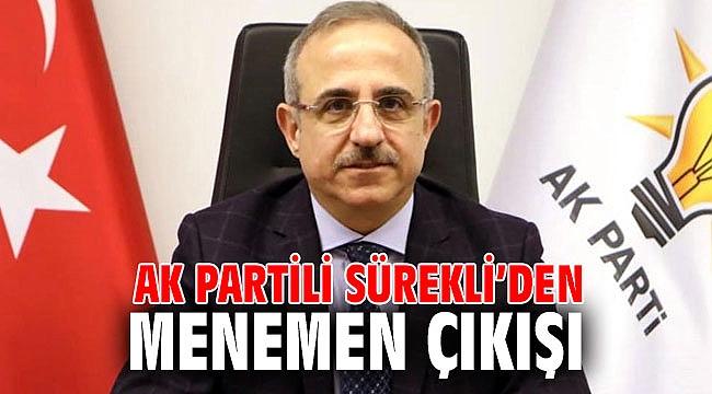 AK Partili Sürekli'den Menemen çıkışı