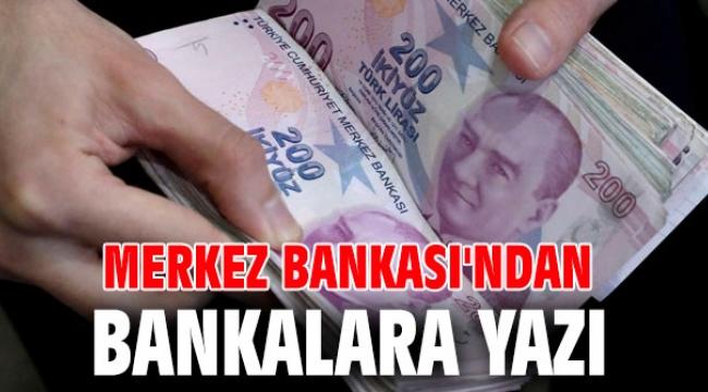 Merkez Bankası'ndan bankalara yazı