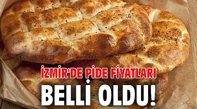 İzmir'de pide fiyatları belli oldu!