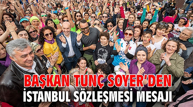 Başkan Soyer'den İstanbul Sözleşmesi mesajı