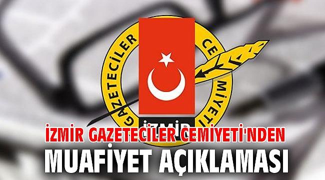 İzmir Gazeteciler Cemiyeti'nden muafiyet açıklaması