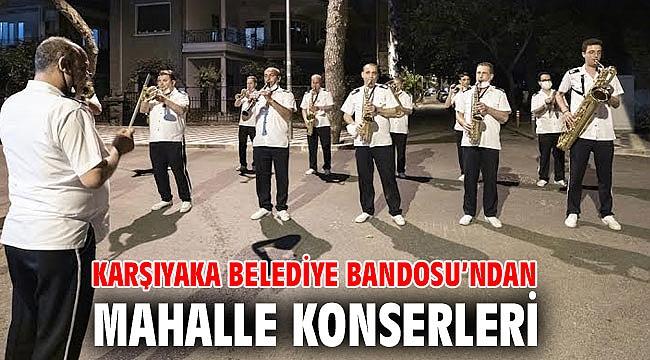 Karşıyaka Belediye Bandosu'ndan mahalle konserleri