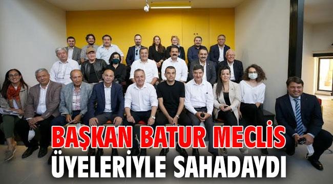 BAŞKAN BATUR MECLİS ÜYELERİYLE SAHADAYDI