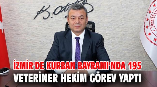 İzmir'de Kurban Bayramı'nda 195 veteriner hekim görev yaptı