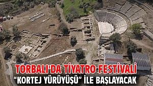 """Torbalı'da Tiyatro Festivali """"Kortej yürüyüşü"""" ile başlayacak"""