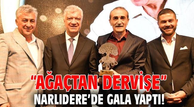 """Ağaçtan Dervişe"""" Narlıdere'de gala yaptı!"""