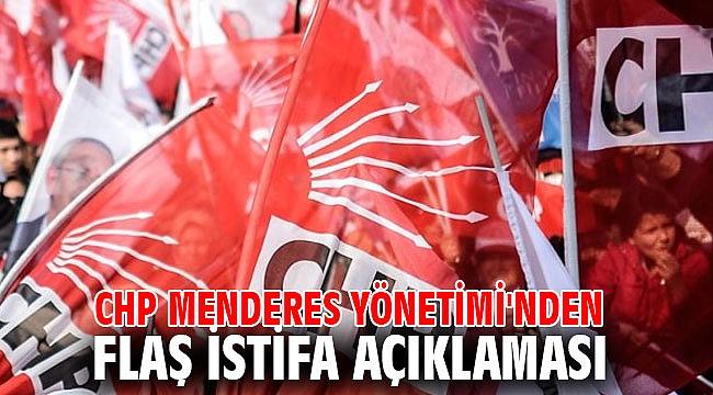 CHP Menderes Yönetimi'nden  Flaş İstifa Açıklaması