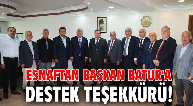 Esnaftan Başkan Batur'a destek teşekkürü!