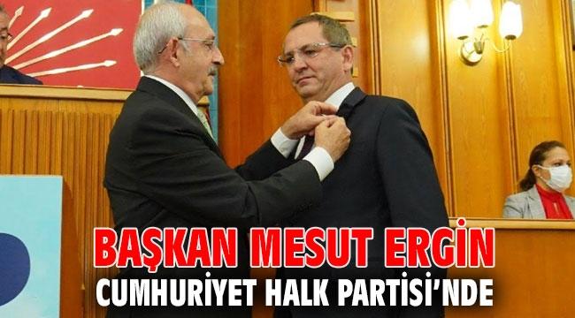 BAŞKAN MESUT ERGİN CUMHURİYET HALK PARTİSİ'NDE