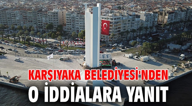 Karşıyaka Belediyesi'nden o iddialara yanıt